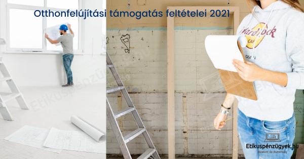 Otthonfelújítási támogatás 2021 - kérdések és válaszok a támogatásról